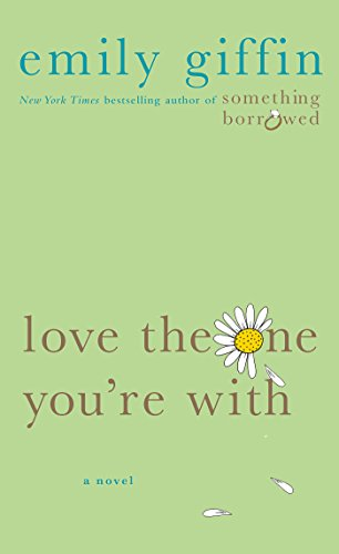 love the one you're with emily giffin