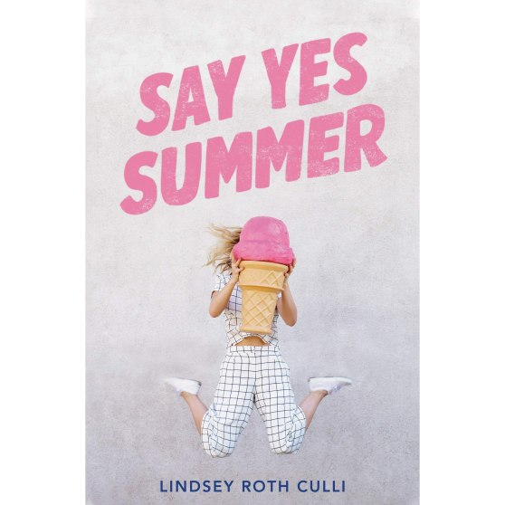 say yes summer by lindsey roth culli
